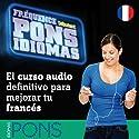 Fréquence Pons Idiomas. Débutant: El curso audio definitivo para mejorar tu francés  by Pons Idiomas