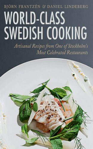 world-class-swedish-cooking-artisanal-recipes-from-one-of-stockholms-most-celebrated-restaurants