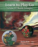 img - for Learn to Play Go, Vol. 4: Battle Strategies book / textbook / text book