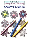 Ruth Heller's Designs for Coloring Snowflakes (0448031450) by Ruth Heller