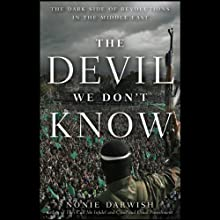 The Devil We Don't Know: The Dark Side of Revolutions in the Middle East (       UNABRIDGED) by Nonie Darwish Narrated by Gigi Falkland
