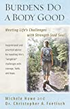 img - for Burdens Do a Body Good: Meeting Life's Challenges with Strength (and Soul) book / textbook / text book