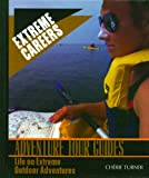 img - for Adventure Tour Guides: Life on Extreme Outdoor Adventures (Extreme Careers) book / textbook / text book