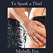 To Spank a Thief | [Michelle Fox]