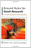img - for Ground Rules for Good Research: A 10 Point Guide for Social Researchers book / textbook / text book