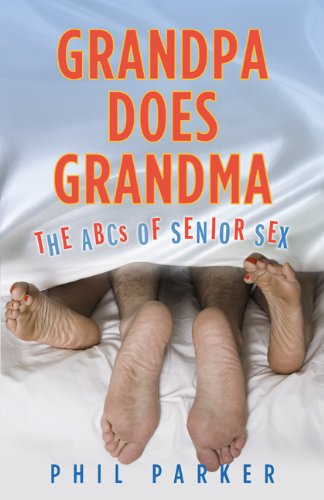 Grandpa Does Grandma: The ABCs of Senior Sex