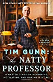 Tim Gunn: The Natty Professor: A Master Class on Mentoring, Motivating, and Making It Work!