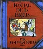 Manual De La Bruja / The Witch's Handbook (Cuentos, Mitos Y Libros-Regalo) (Spanish Edition)