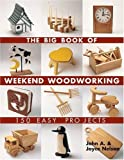 img - for The Big Book of Weekend Woodworking: 150 Easy Projects by John Nelson (May 1 2005) book / textbook / text book