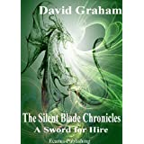 A Sword for Hire (The Silent Blade Chronicles)by David Graham