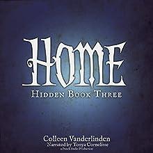 Home: Hidden, Book Three (       UNABRIDGED) by Colleen Vanderlinden Narrated by Tonya Cornelisse