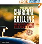 WEBERS CHARCOAL GRILLING : THE ART OF...