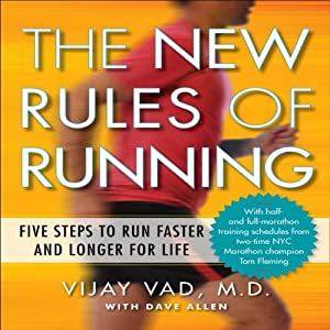 The New Rules of Running: Five Steps to Run Faster and Longer for Life | [Vijay Vad, David Allen]