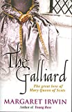 img - for The Galliard: The Great Love of Mary Queen of Scots book / textbook / text book
