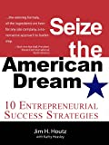img - for Seize the American Dream: 10 Entrepreneurial Success Strategies book / textbook / text book