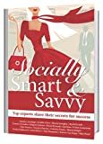 img - for Socially Smart & Savvy: Top experts share their secrets for success book / textbook / text book
