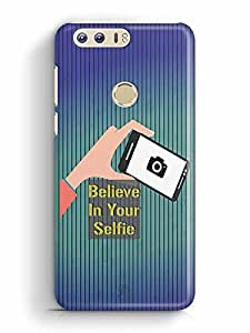 YuBingo Believe in your Selfie Designer Mobile Case Back Cover for Huawei Honor 8