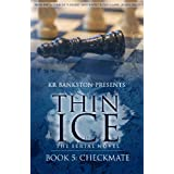 Thin Ice 5 - Checkmate ~ KR BANKSTON