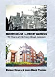 Doreen Howes Thorpe House to Priory Gardens: 160 Years at 34 Priory Road, Malvern