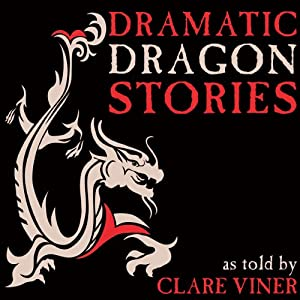 Dramatic Dragon Stories Audiobook
