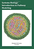 Systems Biology:  Introduction to Pathway Modeling