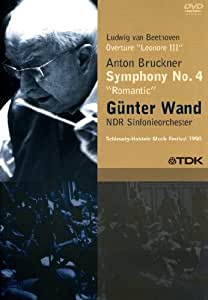 Günter Wand - Bruckner : Symphony n°4 / Beethoven : Ouverture Leonore III