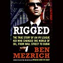 Rigged Audiobook by Ben Mezrich Narrated by Ben Mezrich