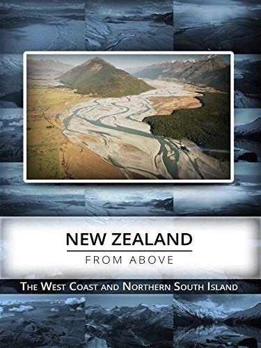 New Zealand From Above: The West Coast & Northern South Island