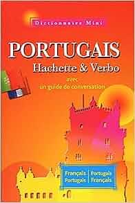 MINI DICTIONNAIRE HACHETTE & VERBO PORTUGAIS BILINGUE