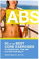 ABS! 50 of the Best core exercises to strengthen, tone, and flatten your belly. (Letsdoyoga.com Wellness Series) (English Edition)