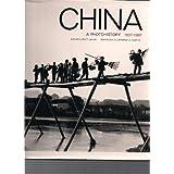 China: A Photohistory, 1937-1987