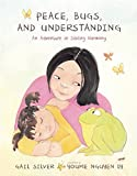 Gail Silver Peace Bugs and Understanding