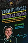 The Frood: The Authorised and Very Of...