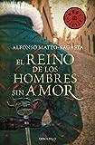 El Reino De Los Hombres Sin Amor. Isidoro Montemayor 3 (BEST SELLER)