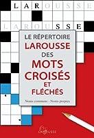 Le répertoire Larousse des mots croisés et fléchés