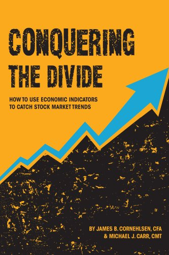 Conquering the Divide How to Use Economic Indicators to Catch Stock Market Trends