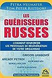 Les Gu�risseurs Russes: Comment renforcer les processus de r�g�n�ration de votre organisme