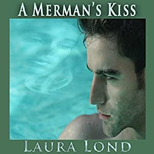 A Merman's Kiss Audiobook