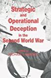 Strategic and Operational Deception in the Second World War (Studies in Intelligence)
