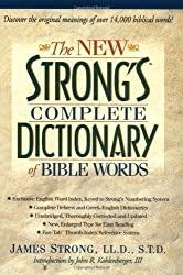 The New Strong's Complete Dictionary of Bible Words: A Complete One-Volume Resource for Discovering the Original Meaning of over 14, 000 Biblical Words! Revised Edition by Strong, James published by Trust Media Distribution (1996)