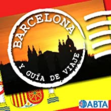 Barcelona: Holiday FM Travel Guides Walking Tour by  Holiday FM Narrated by Kevin Palmer