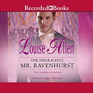 The Disgraceful Mr. Ravenhurst | [Louise Allen]