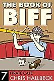 The Book of Biff #7 Pirate Café