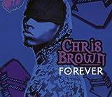 echange, troc Chris Brown, Chris Brown - Forever [UK Import]
