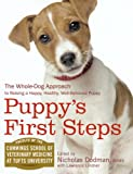 img - for Puppy's First Steps: The Whole-Dog Approach to Raising a Happy, Healthy, Well-Behaved Puppy book / textbook / text book