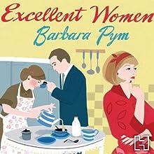 Excellent Women   Livre audio Auteur(s) : Barbara Pym Narrateur(s) : Jonathan Keeble