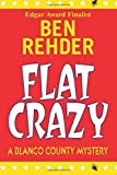 img - for Flat Crazy: Blanco County Mysteries: Volume 3 by Ben Rehder (2011-11-17) book / textbook / text book