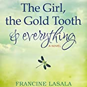 The Girl, the Gold Tooth, and Everything | [Francine LaSala]