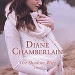 The Shadow Wife | Diane Chamberlain