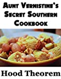 Aunt Vernistine's Secret Southern Recipes Cookbook (Hood Theorem Cookbook Series)